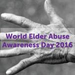 World Elder Abuse Awareness Day 2016