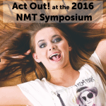 Act Out at the 2016 NMT Symposium